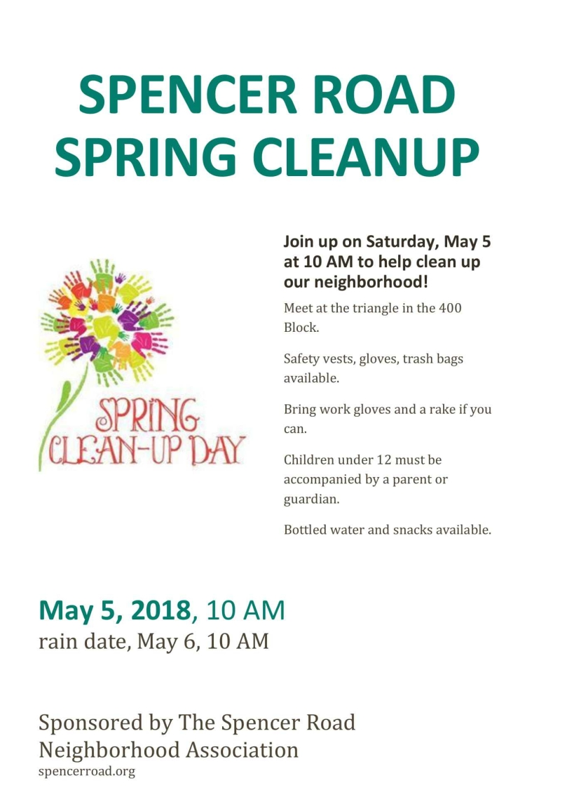 Please join us for our spring road clean-up. When: Saturday, May 5th starting at 10:00am (Rain date is Where: Meet at traffic triangle between the 400 and 500 block of Spencer Road Rain Date: Sunday, May 6th (at 10:00am) Refreshments will be provided. Please bring work gloves if you have them.